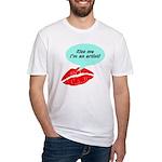 Kiss me I'm an artist Fitted T-Shirt