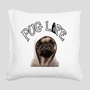 Pug Life Square Canvas Pillow