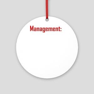 Management BW Round Ornament