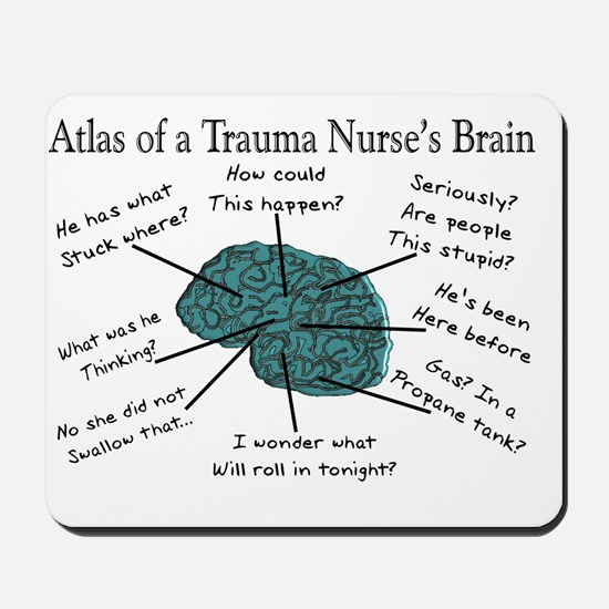 A Trauma Nurses Brain Mousepad