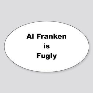 Al Franken is Fugly Oval Sticker