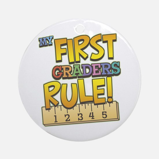 First Graders Rule Ornament (Round)