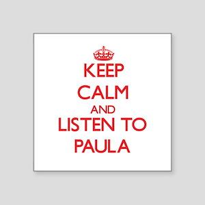 Keep Calm and listen to Paula Sticker