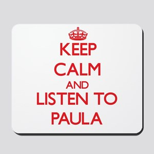 Keep Calm and listen to Paula Mousepad