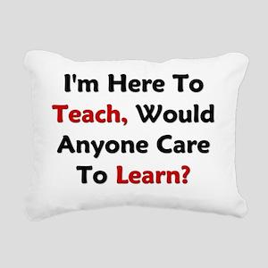 Im Here To Teach Rectangular Canvas Pillow