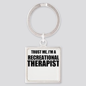 Trust Me, Im A Recreational Therapist Keychains