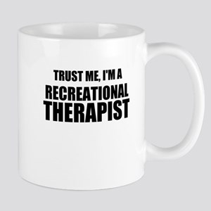Trust Me, Im A Recreational Therapist Mugs