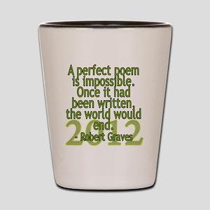 a perfect poem - robert graves Shot Glass