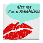 Kiss me I'm a muscian Tile Coaster