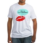 Kiss me I'm a muscian Fitted T-Shirt