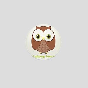 owlalwaysloveyou Mini Button