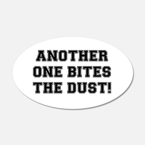 ANOTHER ONE BITES THE DUST Wall Decal