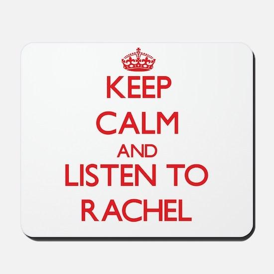 Keep Calm and listen to Rachel Mousepad