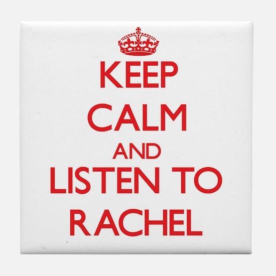 Keep Calm and listen to Rachel Tile Coaster