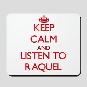 Keep Calm and listen to Raquel Mousepad