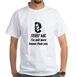Trust Me Female White T-Shirt
