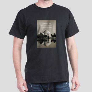 Jefferson's Quote Regarding B Dark T-Shirt