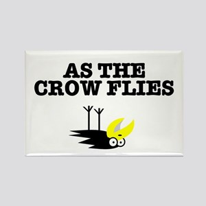 AS THE CROW FLIES Rectangle Magnet