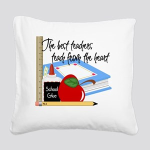 5 teach from heart-001 Square Canvas Pillow