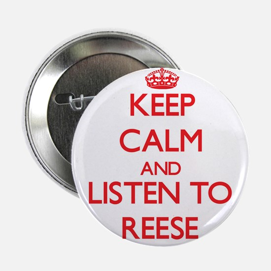 """Keep Calm and listen to Reese 2.25"""" Button"""