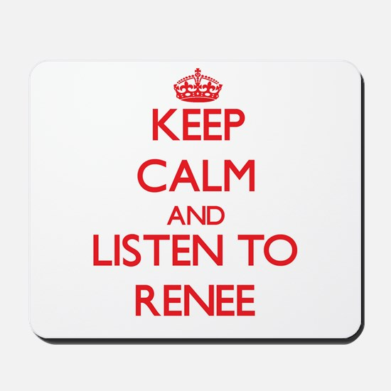 Keep Calm and listen to Renee Mousepad