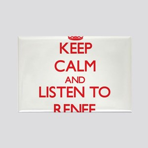 Keep Calm and listen to Renee Magnets