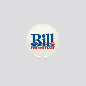 BILL FOR FIRST LADY Mini Button