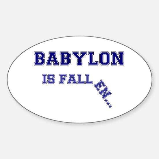BABYLON IS FALLEN.... LARGE BROKEN Sticker (Oval)