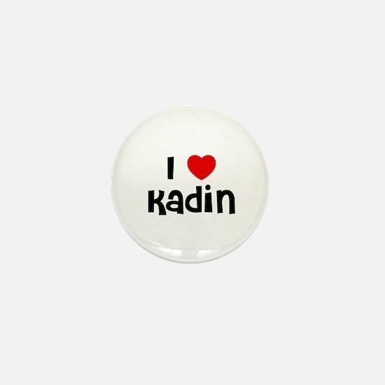 I * Kadin Mini Button