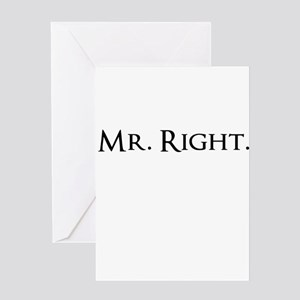 Mr. Right Funny Greeting Cards