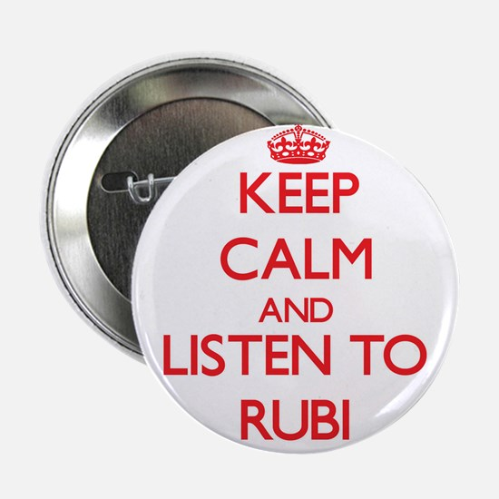 """Keep Calm and listen to Rubi 2.25"""" Button"""