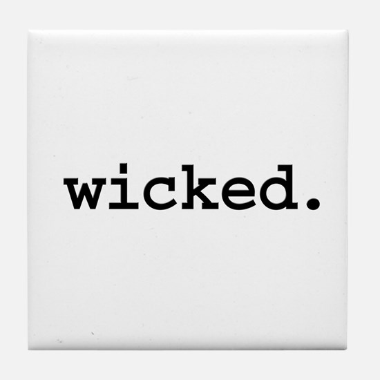 wicked. Tile Coaster
