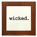 wicked. Framed Tile