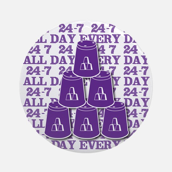 24-7 every day, purple3 Round Ornament