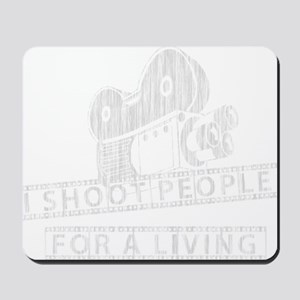 I Shoot People-white with cam Mousepad