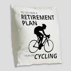 Cyclist Retirement Plan Burlap Throw Pillow
