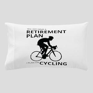 Cyclist Retirement Plan Pillow Case