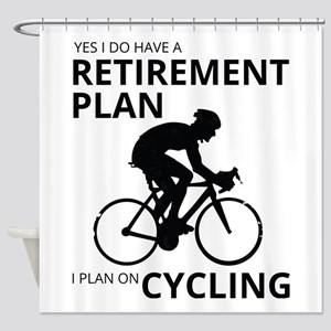 Cyclist Retirement Plan Shower Curtain