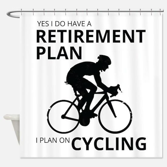 Cyclist Retirement Plan Shower Curtain