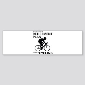 Cyclist Retirement Plan Bumper Sticker