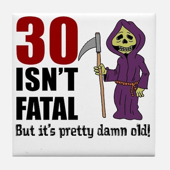 30 isnt fatal but old Tile Coaster