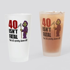 40 Isnt Fatal But Old Drinking Glass