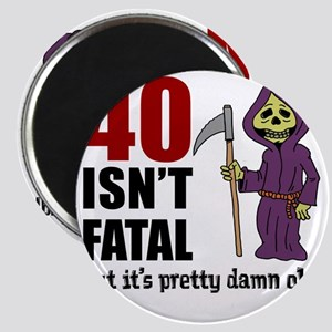 40 Isnt Fatal But Old Magnet