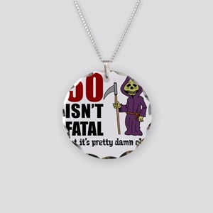 50 Isnt Fatal But Old Necklace Circle Charm