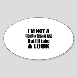 I Am Not Critical Care Registered N Sticker (Oval)