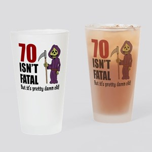 70 Isnt Fatal But Old Drinking Glass