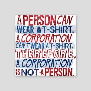"Corporate Personhood T-Shir Square Sticker 3"" x 3"""