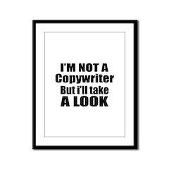 I Am Not Copywriter But I Will Framed Panel Print