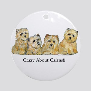 Crazy about Cairn Terriers Ornament (Round)