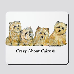 Crazy about Cairn Terriers Mousepad